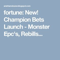 fortune: New! Champion Bets Launch - Monster Epc's, Rebills...
