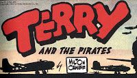 """Terry and the Pirates,"" created by Milton Caniff."