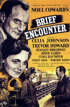 'Brief Encounter' (1945) British film w/ Celia Johnson,Trevor Howard, Stanley Holloway & Joyce Carey. Screenplay by Noël Coward,based on his 1936 one-act play Still Life.Soundtrack prominently features Piano Concerto No. 2 by  Rachmaninoff. In a cafe at a railway station, housewife Laura Jesson meets Dr. Alec Harvey. Although they are already married, gradually fall in love with each other.They continue to meet every Thursday in the small cafe,although they know that their love is impossible...