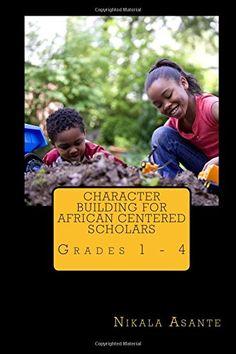 Character Building for African Centered Scholars: Grades 1 - 4 (pdf) Nguzo Saba, Curriculum, Homeschool, Child Genius, Adinkra Symbols, Rite Of Passage, Home Schooling, African History, Child Development
