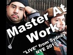 """Masters At Work """"LIVE"""" from Sydney NYE 2013"""