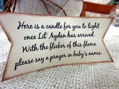 baby shower favor ... love this message, and can put a small tealight candle in a container/bag/box as a shower favor.