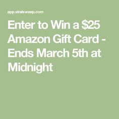 Enter to Win a $25 Amazon Gift Card - Ends March 5th at Midnight