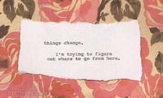 things change quote life floral lifequotes