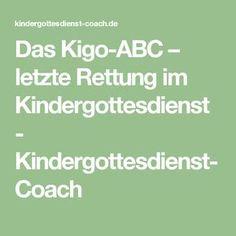 Das Kigo-ABC – letzte Rettung im Kindergottesdienst - Kindergottesdienst-Coach Kigo, Kids Church, Club, Sunday School, Kindergarten, Homeschool, Math Equations, Farmers, Coaching