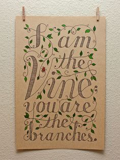 I am the Vine; you are the branches  » designbyremedy.com