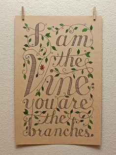 I am the Vine; you are the branches  » designbyremedy.com