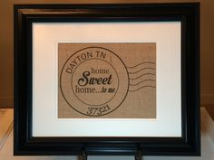 My hometown burlap art declares your city to be Home sweet home!This burlap art is ready for you to put into an 8X10 opening of any frame.  Show your Hometown pride with this in your home! Of course, the location and zip are customized to you. Just tell us in the notes section during checkout.