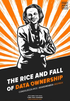 """Free Your Data Illustration. """"The Rice And Fall of Data Ownership"""". Condoleezza…"""