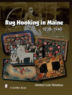 Rug Hooking in Maine 1838-1940 by Mildred Cole Peladeau,http://www.amazon.com/dp/0764328824/ref=cm_sw_r_pi_dp_iCd4sb1JQS8JMAA0