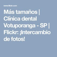 Más tamaños | Clínica dental  Votuporanga - SP | Flickr: ¡Intercambio de fotos!