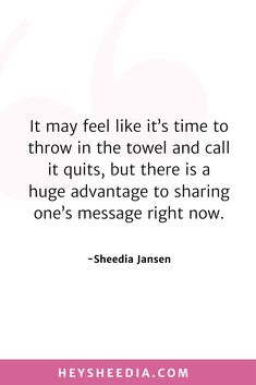 It may feel kit it's time to throw in the towel and call it quits, but there is a huge advantage to sharing one's message right now. How to build an online coaching business quote Hope Quotes, All Quotes, Quotes To Live By, Boss Lady Quotes, Woman Quotes, Throw In The Towel, Online Coaching, Daily Affirmations, Feeling Overwhelmed