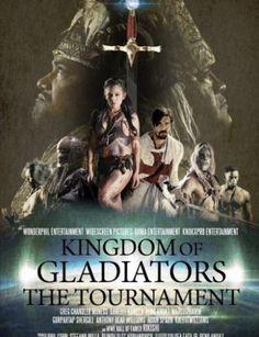 مشاهدة فيلم الاكشن والفانتازيا Kingdom of Gladiators the Tournament 2017 HD مترجم اون لاين و تحميل مباشر مشاهدة مباشرة