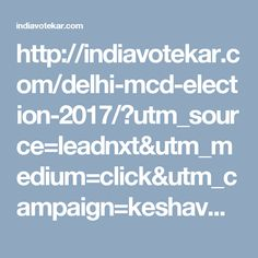 Delhi MCD Election will be held on 23 April 2017 . The result of voting will be announced on 26 April 2017. Indiavotekar provides all the latest updates about Delhi MCD election and you can find here candidates list and information about MCD election 2017.