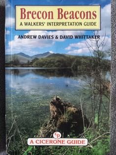 Brecon Beacons: a walkers interpretation guide ; Andrew Davies and David Whittaker