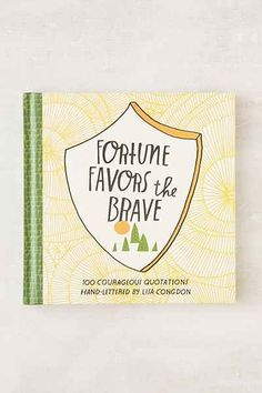 Fortune Favors The Brave: 100 Courageous Quotations By Lisa Congdon - Urban Outfitters