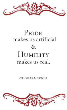 """When asked to name the four Cardinal Virtues, St. Bernard of Clairvaux replied """"humility, humility, humility, and humility""""."""