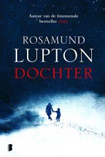 De Thriller: dé site voor recensies, achtergronden en meer: Rosamund Lupton - Dochter ***