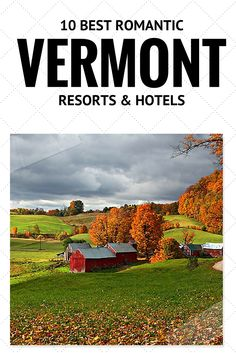 10 Best Romantic Vermont Resorts and Hotels   #travel #honeymoon #vermont #resorts #hotels