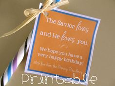 Printable- The Savior Lives and Loves You- LDS Primary birthday gift idea- 2015 Theme