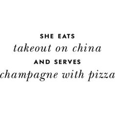 haha!! definitely have done this :) @Leslie Nottingham, do you recall our pizza and champagne night??! lol ♫ La-la-la Bonne vie ♪