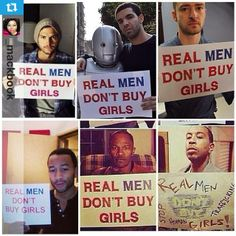 Real Men Don't Buy Girls.........