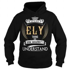 ELYIts an ELY Thing You Wouldnt Understand  T Shirt Hoodie Hoodies YearName Birthday