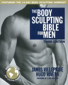 The #Body #Sculpting Bible for Men, Third Edition: The Way to #Physical Perfection by James Villepigue, $16.47