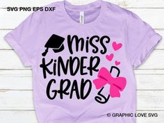If your little girl happens to be a kindergarten graduate then this 'Miss Kinder Grad' is just what she needs! It's not hard to imagine just how sweet she's gonna look. Doubles up as a great photo booth prop too. See more party ideas and share yours at CatchMyParty.com Pre K Graduation, Graduation Shirts, Kindergarten Graduation, Preschool Kindergarten, Last Day Of School, Best Part Of Me, Photo Booth, Shirt Designs, Poster Prints