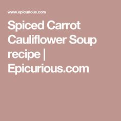 Spiced Carrot Soup | Soups to Try | Pinterest | Carrot Soup, Carrots ...