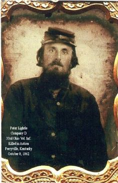 Private Peter Lightle Co. D, 33rd Ohio Infantry Killed in Action atbthe Battle of Perryville, Kentucky.