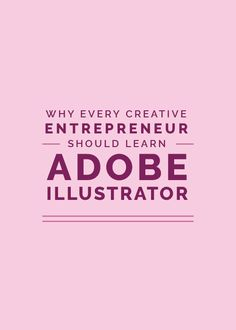 Today I'm sharing 7 reasons why all creative entrepreneurs need to know Adobe Illustrator: