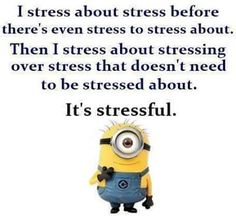 Its a stressful thing lol
