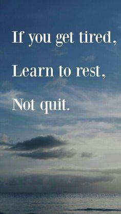 Get some rest and keep going. Inspiring Quotes About Life, Inspirational Quotes, Wonder Quotes, Brighten Your Day, Thought Provoking, Deep Thoughts, Picture Quotes, Encouragement, Life Quotes
