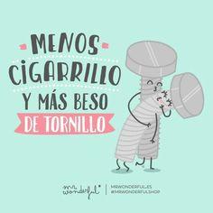 Menos cigarrillo y más beso de tornillo