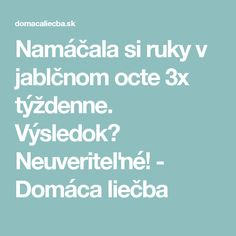 Namáčala si ruky v jablčnom octe týždenne. Detox, Health Fitness, Gardening, Therapy, Horoscope, Lawn And Garden, Fitness, Horticulture, Health And Fitness
