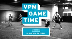 """In """"VPM Game Time"""" episode 02, meet some of the most strategic players that New York has to offer. Played in an awesome unconventional space in Brooklyn, this Ultimate Frisbee league exemplifies the skills, motivation, and competitive drive that is needed to thrive and excel in New York City."""