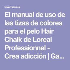 El manual de uso de las tizas de colores para el pelo Hair Chalk de Loreal Professionnel - Crea adicción | Galería de fotos 8 de 17 | Vogue