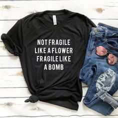 Not fragile like a flower Future feminist shirt Fragile like a bomb Women empowerment shirt rbg Strong women Womens movement - Funny Shirts - Ideas of Funny Shirts - Funny Shirts Women, Funny Shirt Sayings, T Shirts With Sayings, T Shirts For Women, T Shirt Quotes, Funny Tees, T Shirt Slogans, Cool Shirts For Girls, Funny Graphic Tees