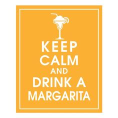 Keep Calm and Drink A Margarita-8x10 (Clementine Featured)