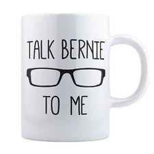 TALK BERNIE TO ME Coffee Mug, 11oz/15oz, Sanders Progressive Political President