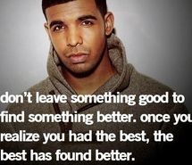 Drake Quote - the best has found better