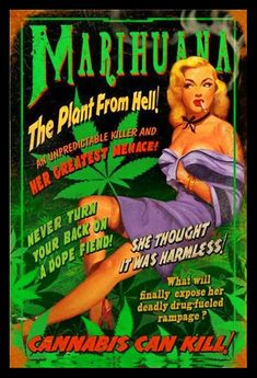 'Marihuana' the plant from hell pin up girl sign. If you are looking for fun Marihuana signs then this is the one. Constructed from 22 gauge metal with lots of patina to give it that vintage look. Medical Marijuana, Marijuana Funny, Vintage Advertisements, Vintage Ads, Funny Vintage, Pin Up Vintage, Retro Advertising, Vintage Cartoon, Vintage Posters