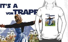 Star Wars + Sound of Music! Admiral Ackbar, Internet Memes, Hilarious, It's Funny, Sound Of Music, Make Me Smile, Cool T Shirts, Nerdy, Marie