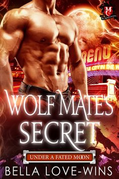 A sneak peek at Bella Love-Wins' WOLF MATE'S SECRET, available exclusively in the paranormal romance anthology, SHIFTERS IN THE SNOW: BUNDLE OF JOY.