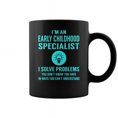 Early Childhood Specialist Solve Problems Job Title Mug LIMITED TIME ONLY. ORDER NOW if you like, Item Not Sold Anywhere Else. Amazing for you or gift for your family members and your friends. Thank you! #childhood #shirts