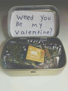Bond over common interests: 18 Sickeningly Romantic Ways To Ask Out Your Crush Valentines Day Gifts For Her, Be My Valentine, Stoner Couple, Ask Out, Cannabis, Medical Marijuana, Stoner Gifts, Puff And Pass, Your Crush