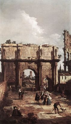 Rome: The Arch of Constantine by CANALETTO #art