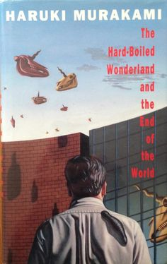 Hard-Boiled Wonderland and the End of the World. Published by Hamish Hamilton in 1991. UK edition