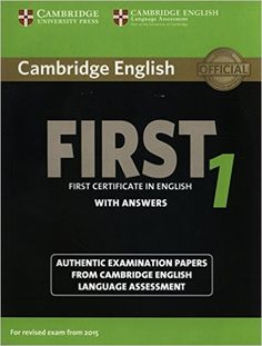 FIRST 1: First certificate in english with answers [for revised exam from 2015] / Cambridge English languaje Cambridge : Cambridge University Press, 2015